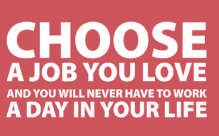 Choose-a-job-you-love-and-you-never-have-to-work-a-day-in-your-life-Confucius