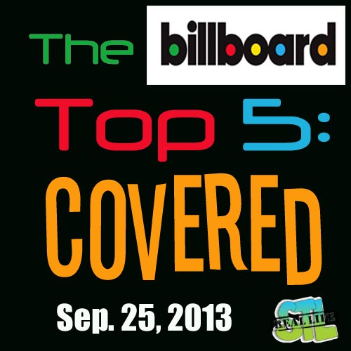 The Billboard Top 5: Covered (Sep 25, 2013)