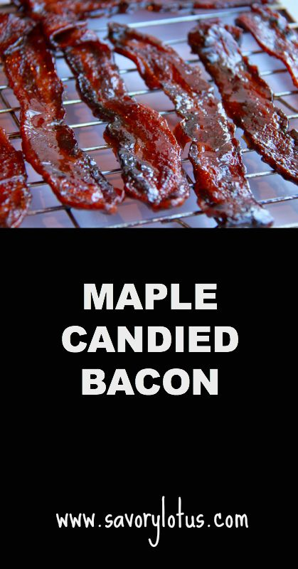 ... is better with bacon, why not kick it up to maple candied bacon