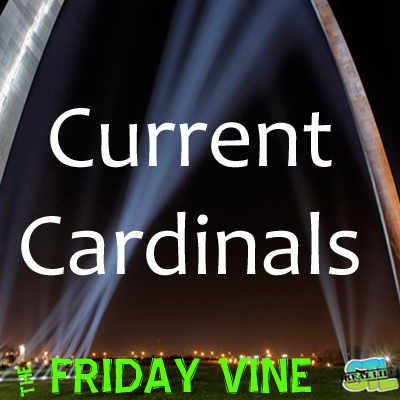 The Friday Vine June 2014: Current Cardinals