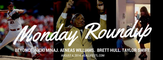 Monday Roundup: Beyonce, Nicki Minaj, Aeneas Williams. St. Louis Cardinals. Taylor Swift