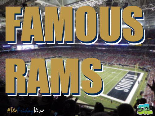 The Friday Vine September 2014: Famous St. Louis Rams
