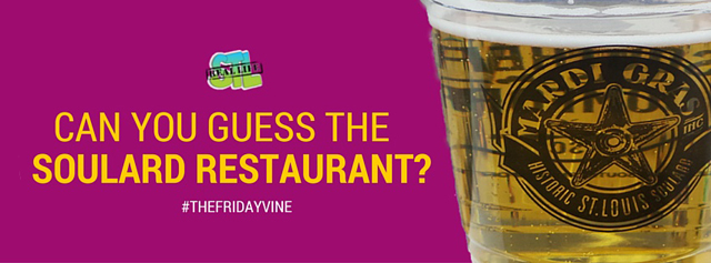 Can you guess the Soulard restaurant? Enter to win two tickets to Mardi Gras Taste of Soulard It's #TheFridayVine from RealLifeSTL.