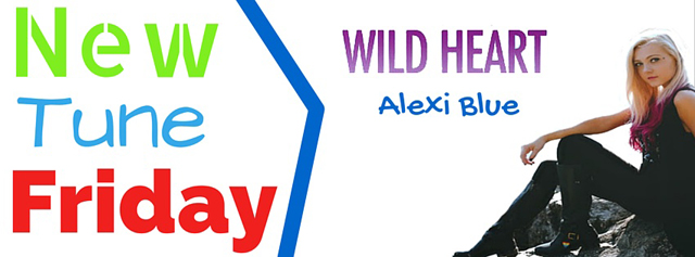 """Wild Heart"" Alexi Blue – New Tune Friday"