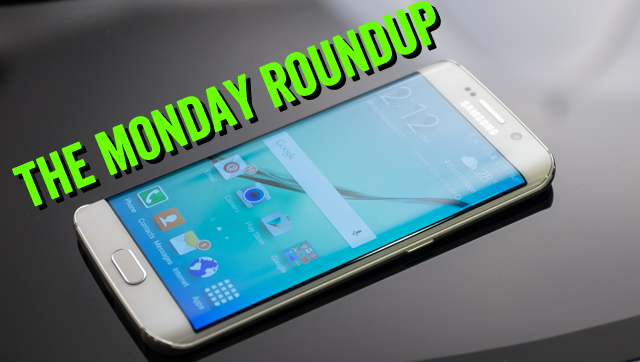 Monday Roundup: Samsung Galaxy S6