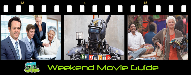 Unfinished Business, The Second Best Marigold Hotel and Chappie all open in movie theaters this weekend.