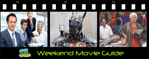 Weekend Movie Guide: Chappie, Unfinished Business