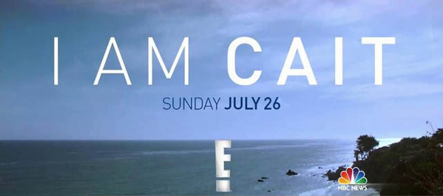 I Am Cait, starring Caitlyn Jenner, will premiere on E! on July 26