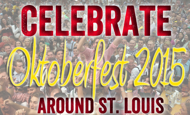 Celebrate Oktoberfest 2015 around St. Louis