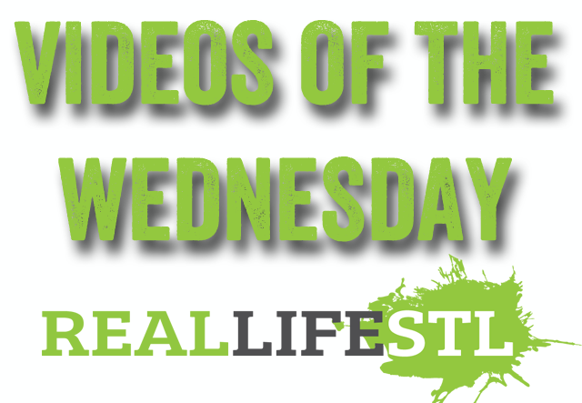 Videos of the Wednesday from RealLifeSTL