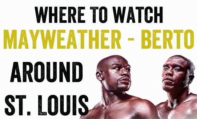 Where to watch Mayweather-Berto around St. Louis