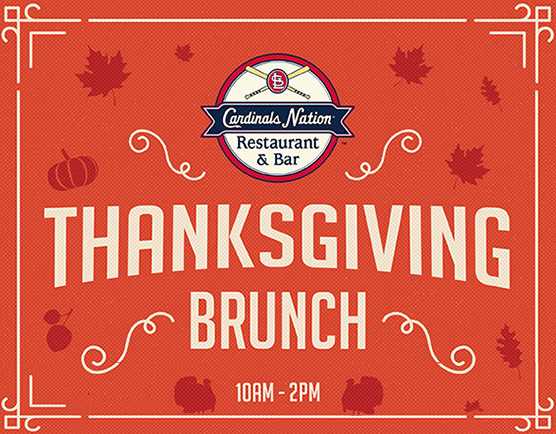 Thanksgiving Day Brunch at Cardinals Nation in St. Louis