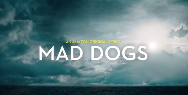 Wondering what to stream? Try Mad Dogs on Amazon Prime.