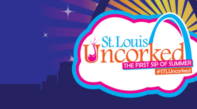St. Louis Uncorked 2016 Comes To Downtown St. Louis This Weekend