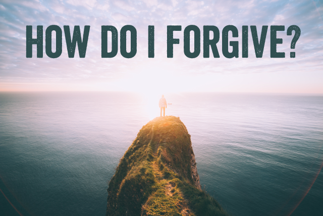 how-do-i-forgive