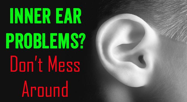 Inner Ear Problems?