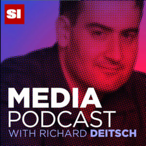 Sports Illustrated Media Podcast with Richard Deitsch
