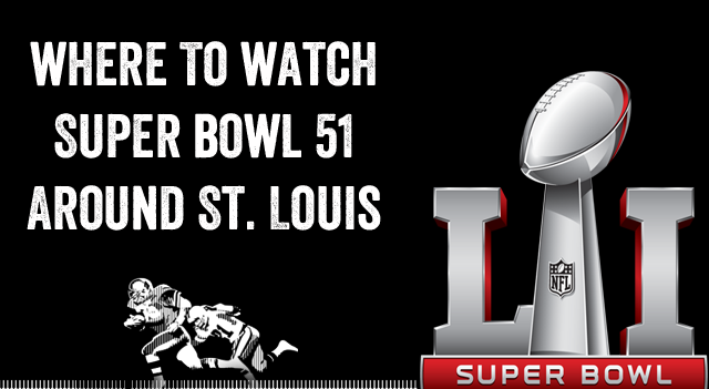 Wondering where to watch Super Bowl 51 around St. Louis? We have some suggestions for you like International Tap House, Ballpark Village and The Post.