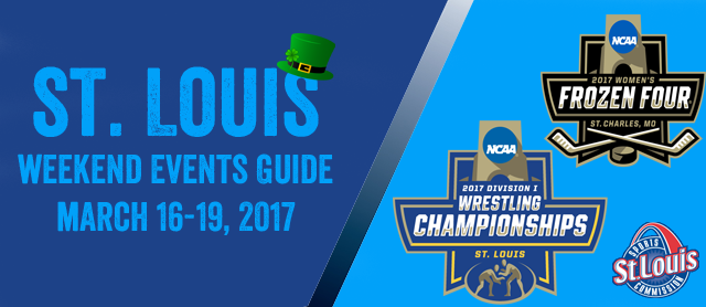 The St. Louis Weekend Events Guide for March 16-19, 2017 features the NCAA Division 1 Wrestling Championships and Women's Frozen Four.