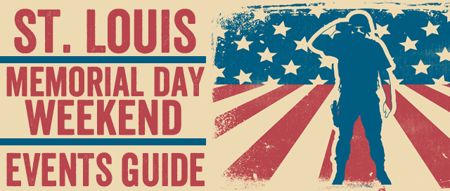 St. Louis Memorial Day Weekend Events Guide