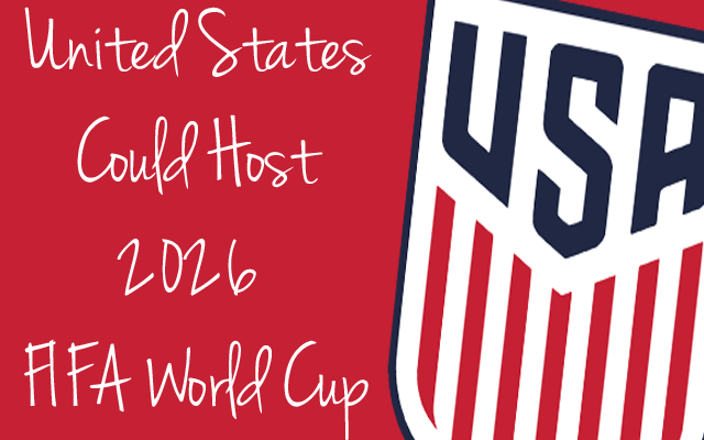 The United States could host the 2026 FIFA World Cup along with Canada and Mexico.