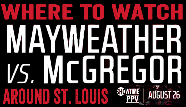 Where to watch Floyd Mayweather vs. Conor McGregor around St. Louis on August 26, 2017.