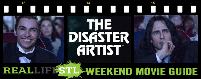 The Disaster Artist, directed by and starring James Franco, opens in movie theaters this weekend. It's the Weekend Movie Guide from RealLifeSTL.