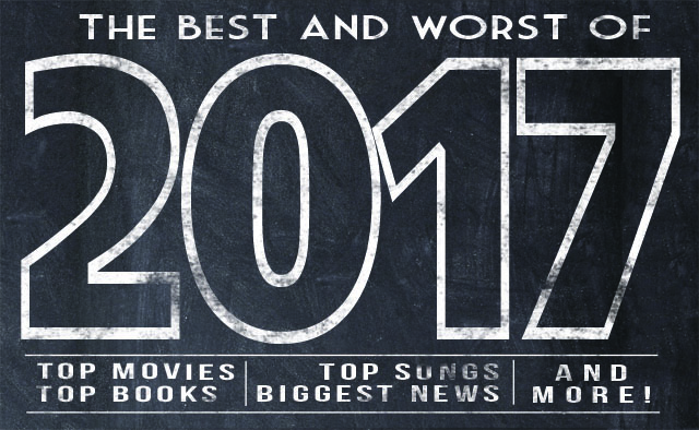 We collected the best and worst of everything in 2017. The best movies, books, shows, podcasts, stories, songs, people and more of the year as well as the worst of 2017.