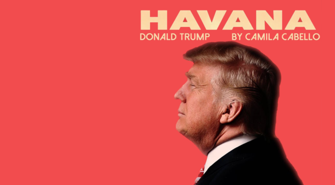 "Donald Trump Covers ""Havana"" By Camila Cabello"