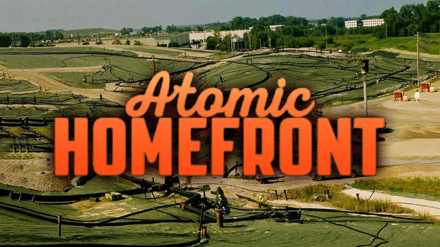 The HBO Original documentary Atomic Homefront focuses on the St. Louis community's efforts to clean up nuclear waste from the Manhattan Project originally dumped in the area in, the 1940s.