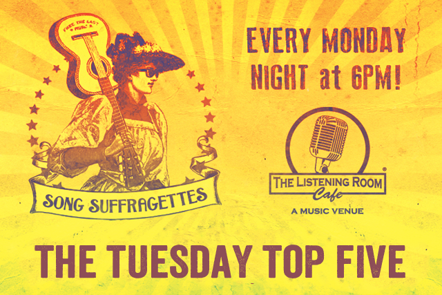 This week's edition of The Tuesday Top Five features covers from the Song Suffragettes weekly showcase at The Listening Room Cafe in Nashville.