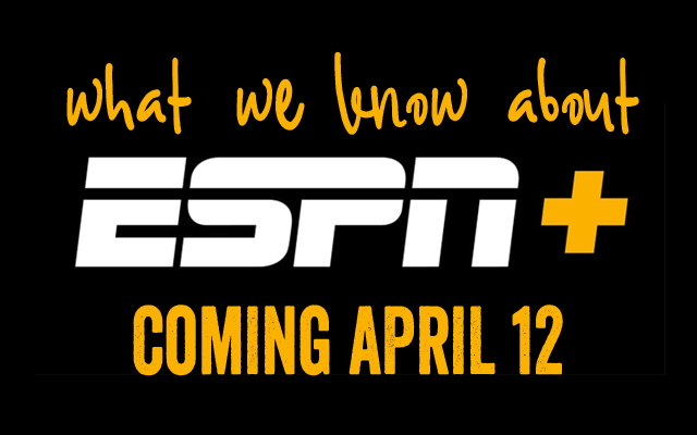ESPN will launch streaming service ESPN+ on April 12 for $4.99 per month. Here's what we know about ESPN Plus.