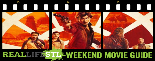 Solo: A Star Wars Story opens in movie theaters nationwide this weekend and highlights our Weekend Movie Guide.
